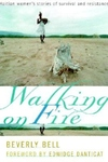 Walking on Fire:Haitian Women's Stories of Survival and Resistance