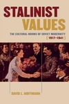 Stalinist Values : The Cultural Norms of Soviet Modernity, 1917-1941