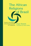 The African Religions of Brazil:Toward a Sociology of the Interpenetration of Civilizations