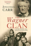 The Wagner Clan:The Saga of Germany's Most Illustrious and Infamous Family