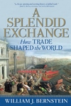 A Splendid Exchange:How Trade Shaped the World