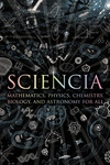 Sciencia:Mathematics, Physics, Chemistry, Biology, and Astronomy for All