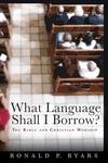 What Language Shall I Borrow?:The Bible and Christian Worship