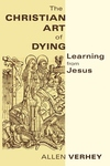 The Christian Art of Dying:Learning from Jesus