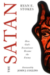 The Satan: How God's Executioner Became the Enemy
