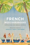 French Mediterraneans : Transnational and Imperial Histories