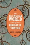 Two-wheeled World of George B. Thayer