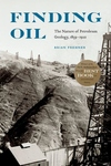 Finding Oil : The Nature of Petroleum Geology 1859-1920
