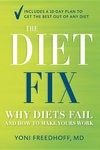 The Diet Fix:Why Diets Fail and How to Make Yours Work