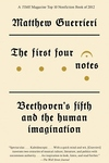 The First Four Notes:Beethoven's Fifth and the Human Imagination