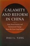Calamity and Reform in China:State, Rural Society, and Institutional Change since the Great Leap Famine