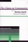 The Claim to Community:Essays on Stanley Cavell and Political Philosophy