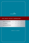 Great Social Laboratory: Subjects of Knowledge in Colonial and Postcolonial Egypt