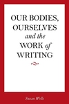 Our Bodies, Ourselves and the Work of Writing