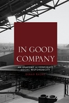 In Good Company:An Anatomy of Corporate Social Responsibility