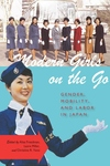 Modern Girls on the Go:Gender, Mobility, and Labor in Japan
