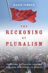 The Reckoning of Pluralism:Political Belonging and the Demands of History in Turkey