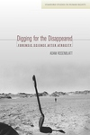 Digging for the Disappeared : Forensic Science After Atrocity