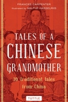 Tales of a Chinese Grandmother: 30 Traditional Tales from China