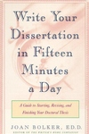 Writing Your Dissertation in Fifteen Minutes a Day:A Guide to Starting, Revising, and Finishing Your Doctoral Thesis