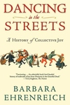 Dancing in the Streets:A History of Collective Joy