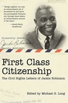 First Class Citizenship:The Civil Rights Letters of Jackie Robinson
