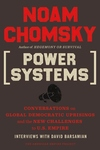 Power Systems:Conversations on Global Democratic Uprisings and the New Challenges to U. S. Empire