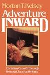 Adventure Inward:Christian Growth Through Personal Journal Writing