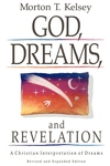 God, Dreams, and Revelation:A Christian Interpretation of Dreams