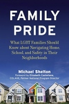 Family Pride:What LGBT Families Should Know about Navigating Home, School, and Safety in Their Neighborhoods