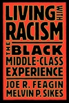 LIVING WITH RACISM: THE BLACK MIDDLE-CLASS EXPERIE