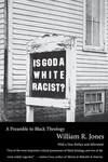 Is God a White Racist?:A Preamble to Black Theology