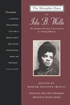 Memphis Diary of Ida B. Wells: An Intimate Portrait of the Activist as a Young Woman (Revised)