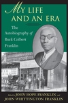 My Life and an Era:The Autobiography of Buck Colbert Franklin