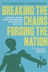Breaking the Chains, Forging the Nation : The Afro-Cuban Fight for Freedom and Equality, 1812-1912