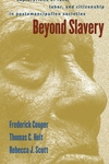 Beyond Slavery:Explorations of Race, Labor, and Citizenship in Postemancipation Societies
