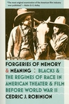 Forgeries of Memory and Meaning:Blacks and the Regimes of Race in American Theater and Film Before World War II
