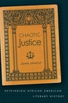 Chaotic Justice:Rethinking African American Literary History