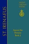 St. Irenaeus of Lyons:: Against the Heresies (Book 2)