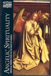 Angelic Spirituality:Medieval Perspectives on the Ways of Angels