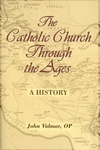 The Catholic Church Through the Ages:A History