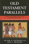 Old Testament Parallels (New Revised and Expanded Third Edition):Laws and Stories from the Ancient near East