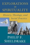 Explorations in Spirituality:History, Theology, and Social Practice