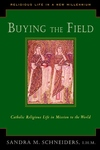 Buying the Field:Catholic Religious Life in Mission to the World