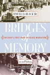 Bridges of Memory:Chicago's First Wave of Black Migration