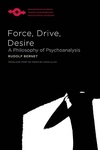 Force, Drive, Desire: A Philosophy of Psychoanalysis