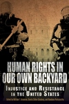 Human Rights in Our Own Backyard:Injustice and Resistance in the United States