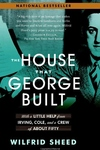 The House That George Built:With a Little Help from Irving, Cole, and a Crew of about Fifty
