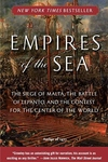 Empires of the Sea:The Siege of Malta, the Battle of Lepanto, and the Contest for the Center of the World