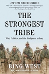 The Strongest Tribe:War, Politics, and the Endgame in Iraq